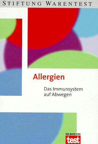 9783931908249: Stiftung Warentest. Allergien. Das Immunsystem auf Abwegen
