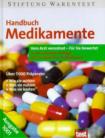 9783931908584: Handbuch Medikamente. Vom Arzt verordnet - Für Sie bewertet