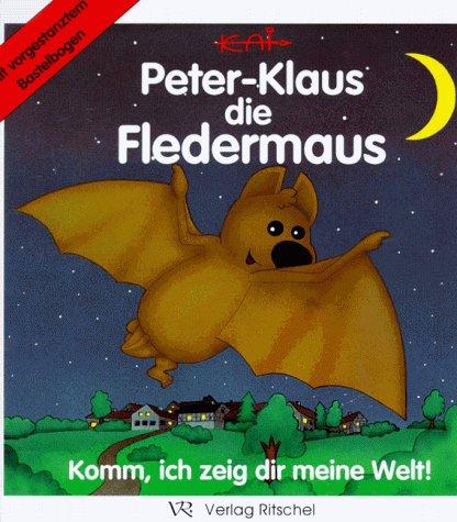 Peter-Klaus, die Fledermaus. Komm, ich zeig dir: Kai