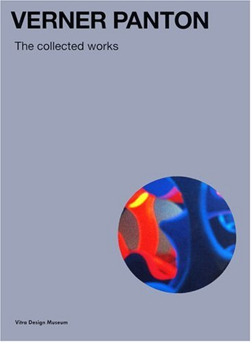 Verner Panton: The Collected Works: Vitra Design Museum,