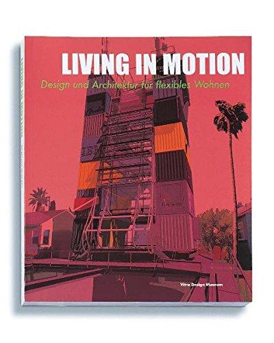 Living in Motion: Design und Architektur fur: Schwartz-Clauss, Mathais, ed.