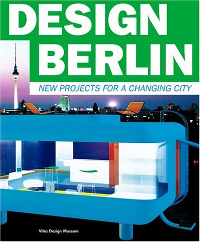 Design Berlin. New projects for a changing: Vegesack, Alexander von