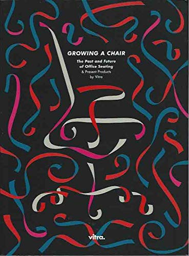 9783931936648: Growing a chair: The past and future of office seating and present products