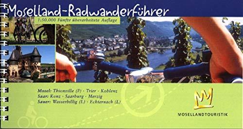 9783931944568: Moselland-Radwanderführer. Radwanderkarte 1 : 50 000: Mosel: Thionville (F) - Trier - Koblenz. Saar: Konz - Saarburg - Merzig. Sauer: Wasserbillig (L) - Echternach (L)