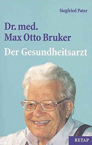 9783931988074: Dr. med Max Otto Bruker: Der Gesundheitsarzt