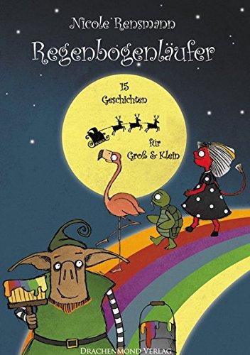 9783931989392: Regenbogenl�ufer: 15 Geschichten f�r Gro� & Klein