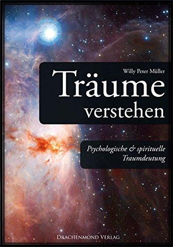 Träume verstehen - Psychologische & spirituelle Traumdeutung - Müller, Willy Peter