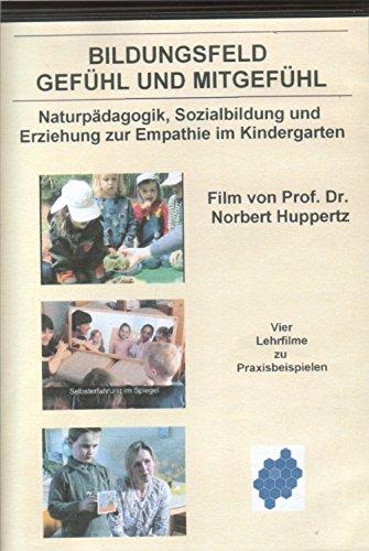 9783931992392: Bildungsfeld Gefühl und Mitgefühl - Naturpädagogik, sozialbildung und Erziehung zur Empathie im Kindergarten [Alemania] [DVD]