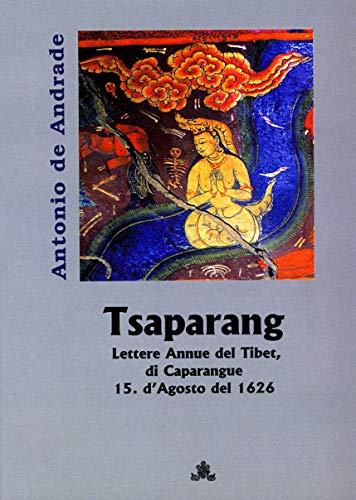9783931997427: Tsaparang: Lettere Annue del Tibet, di Caparangue 15. d'Agosto del 1626