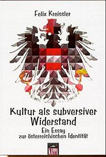 9783932000317: Kultur als subversiver Widerstand: Ein Essay zur österreichischen Identität