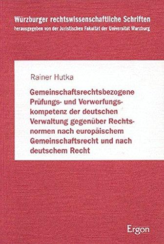 Gemeinschaftsbezogene Prüfungs- und Verwerfungskompetenz der deutschen Verwaltung: Rainer ...
