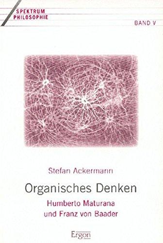 9783932004599: Konzeptionen organischer Philosophie: Bei Humberto Maturana und Franz von Baader - ein fruchtbarer Vergleich
