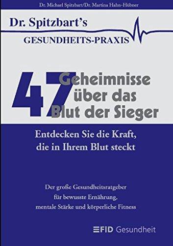 47 Geheimnisse über das Blut der Sieger: Spitzbart, Michael, Hahn-Hübner,