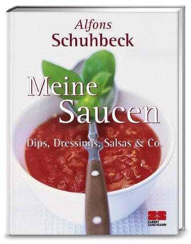 9783932023590: Meine Saucen: Dips, Dressings, Salsas und Co