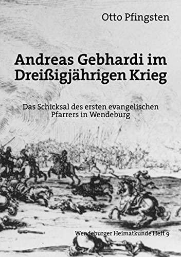Andreas Gebhardi im Dreissigjährigen Krieg: Das Schicksal: Otto Pfingsten