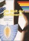 9783932056178: Die Welt der Parfümerie