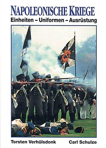 9783932077005: Napoleonische Kriege. Einheiten - Uniformen - Ausrüstung