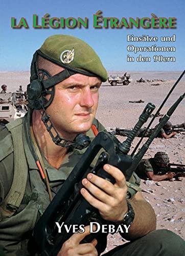 9783932077081: La Legion Etrangere: Einsätze und Operationen in den 90ern (Livre en allemand)