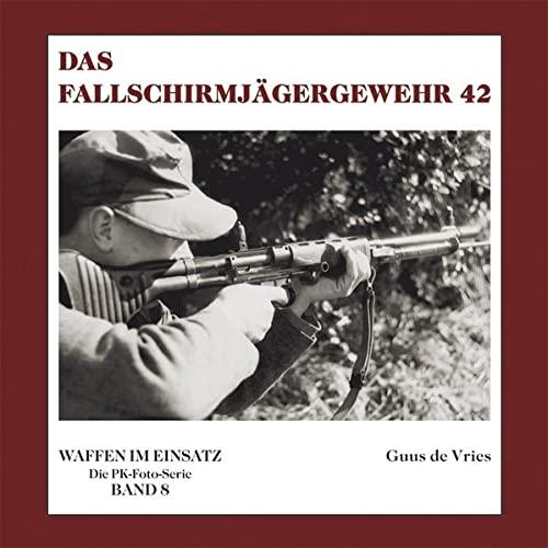 9783932077364: Das Fallschirmjägergewehr 42: Waffen im Einsatz - Die PK-Foto-Serie