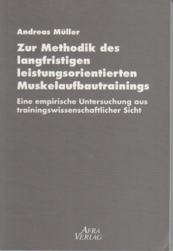 9783932079771: Zur Methodik des langfristigen leistungsorientierten Muskelaufbautrainings