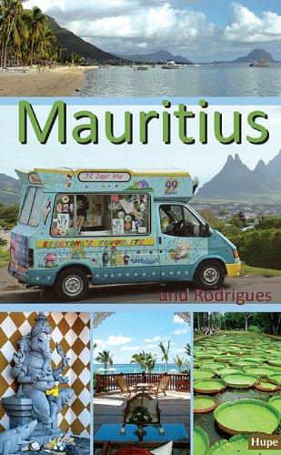 Mauritius und Rodrigues: Ein Reiseführer für die Inseln Mauritius und Rodrigues - Hupe, Ilona; Vachal, Manfred