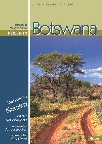 9783932084485: Reisen in Botswana: Botswana komplett: Mit allen Nationalparks, interessanten Allradstrecken und wertvollen GPS-Daten. Ein Reisebegleiter für Natur und Abenteuer