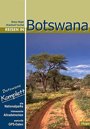 9783932084591: Reisen in Botswana: Botswana komplett: Mit allen Nationalparks, interessanten Allradstrecken und wertvollen GPS-Daten. Ein Reisebegleiter für Natur und Abenteuer