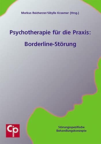 9783932096426: Psychotherapie für die Praxis: Borderline-Störung: Störungsspezifische Behandlungskonzepte