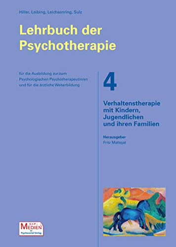 Lehrbuch der Psychotherapie Verhaltenstherapie mit Kindern, Jugendlichen und ihren Familien: ...