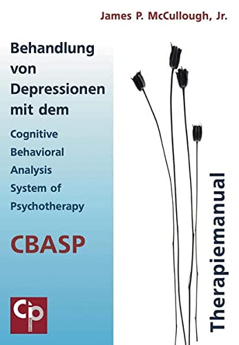Behandlung von Depressionen mit dem Cognitive Behavioral Analysis System of Psychotherapy CBASP: ...