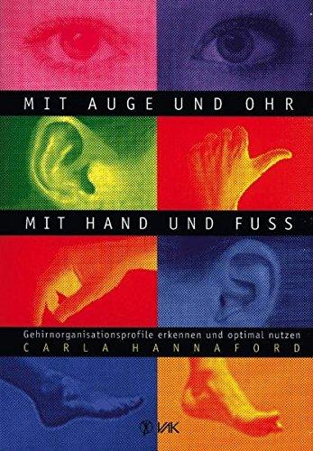 9783932098154: Mit Auge und Ohr, mit Hand und Fu�: Gehirnorganisationsprofile erkennen und optimal nutzen