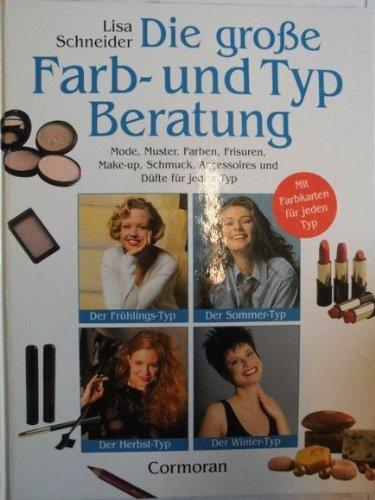 Die große Farb- und Typ- Beratung: Lisa Schneider