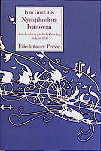 Nymphodora Ivanovna: Eine Erzählung aus St. Petersburg: Iwan A. Gontscharow