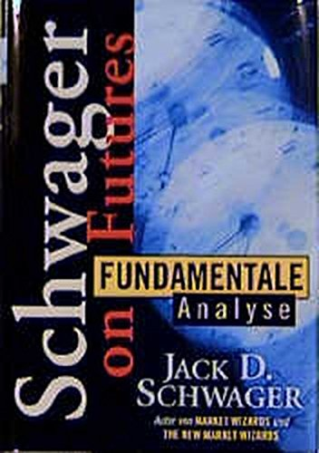 Fundamentale Analyse (3932114043) by Jack D. Schwager