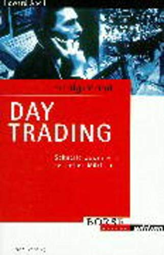 Erfolgsrezept Day Trading. Schnelle Gewinne an schnellen: Howard Abell Günter