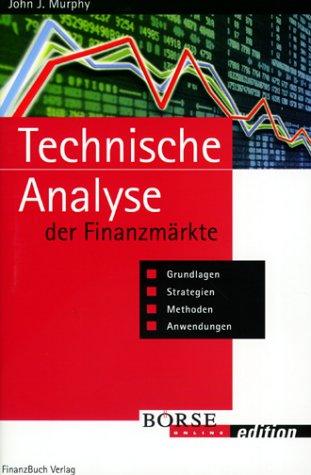 9783932114366: Technische Analyse der Finanzmärkte. Grundlagen, Strategien, Methoden, Anwendungen.