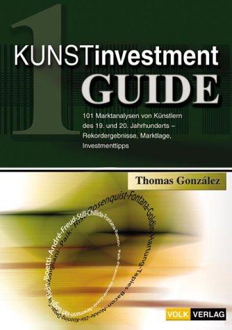 9783932114588: Kunstinvestment-Guide. 101 Marktanalysen von K�nstlern des 20. Jahrhunderts