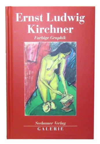 9783932131554: Ernst Ludwig Kirchner. Farbige Graphik