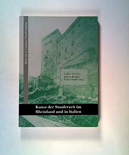 Kunst Der Stauferzeit Im Rheinland Und in Italien: Akten Der 2. Landauer Staufertagung, 25.-27. ...