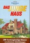 9783932166013: Das junge Haus: 200 Baupläne für Kostengünstige Häuser. 200 Amerikanische Traumhäuser zum Selberbauen (Livre en allemand)