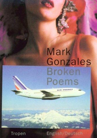 Broken Poems: Gonzales, Mark