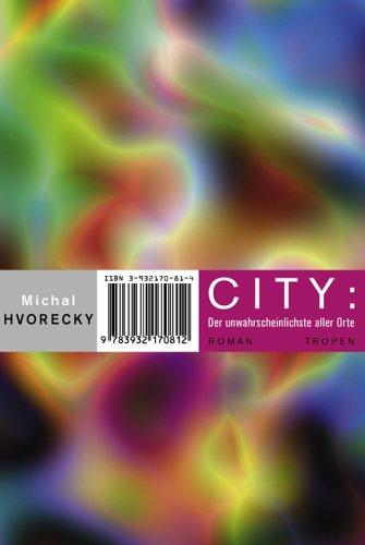9783932170812: City: Der unwahrscheinlichste aller Orte