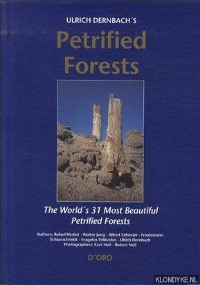 Ulrich Dernbach's Petrified Forests : The world's 31 most beautiful petrified forests: ...