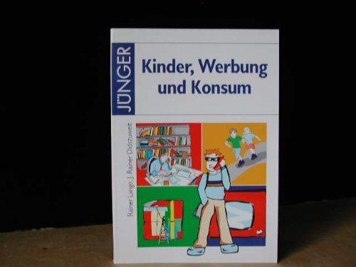 Kinder, Werbung und Konsum / Rainer Lange: Lange, Rainer ; Didszuweit-Harbecke, J�rg Rainer