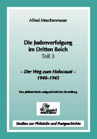 DIE JUDENVERFOLGUNG IM DRITTEN REICH: TEIL 3: Alfred Meschenmoser