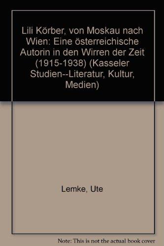 9783932212154: Lili K�rber, von Moskau nach Wien: Eine �sterreichische Autorin in den Wirren der Zeit (1915-1938) (Kasseler Studien--Literatur, Kultur, Medien)