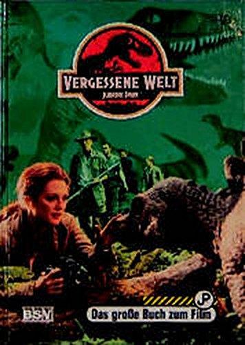 Vergessene Welt: Jurassic-Park : das große Buch: Jane B. Mason.: