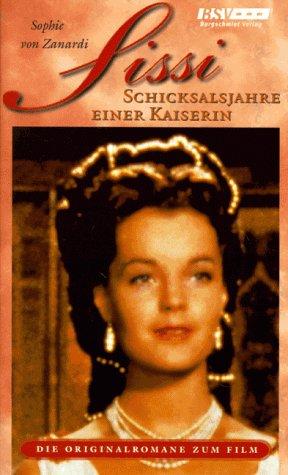 9783932234255: Sissi - Schicksalsjahre einer Kaiserin