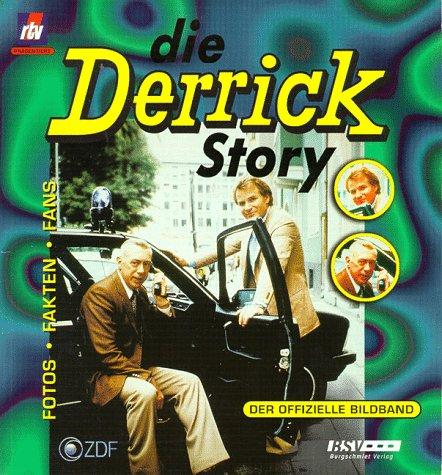Die Derrick Story. Der offizielle Bildband .-: Tappert, Horst; Wepper,