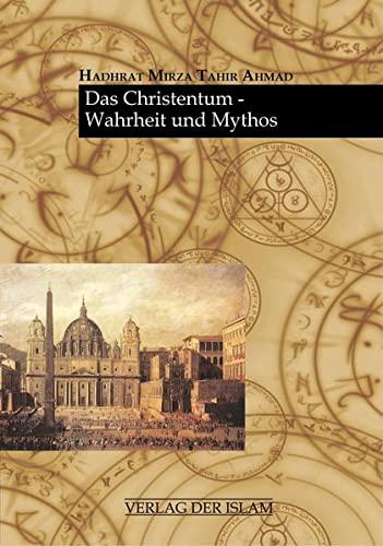 9783932244506: Das Christentum - Wahrheit und Mythos
